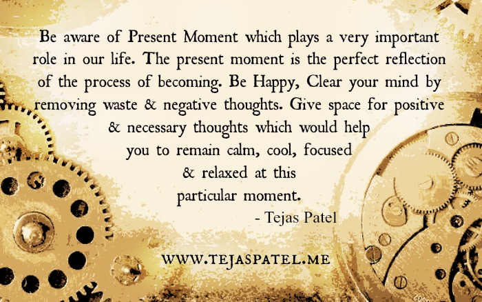 Be aware of Present Moment