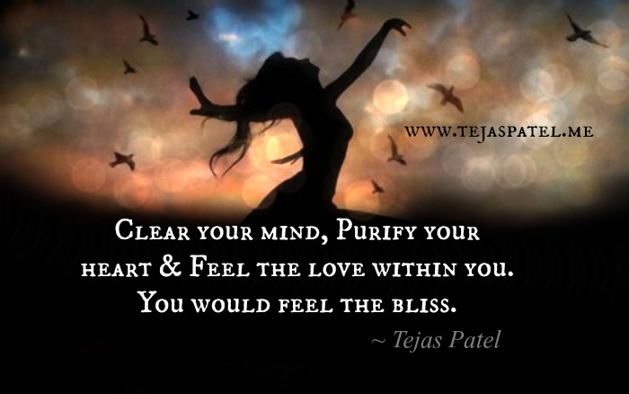 Clear your mind & purify your heart