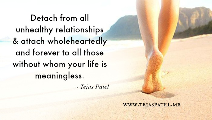 Detach from all unhealthy relationships