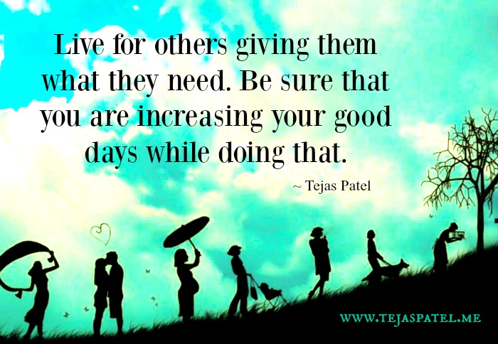 Live for others & giving them what they need