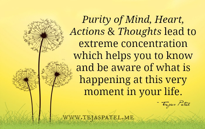Purity of Mind, Heart, Actions & Thoughts
