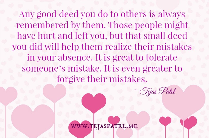Any good deed you do to others