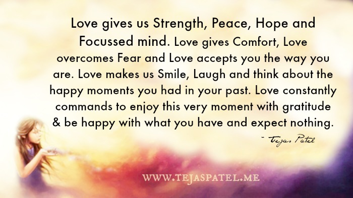 Love gives us strength, peace, hope & focussed mind