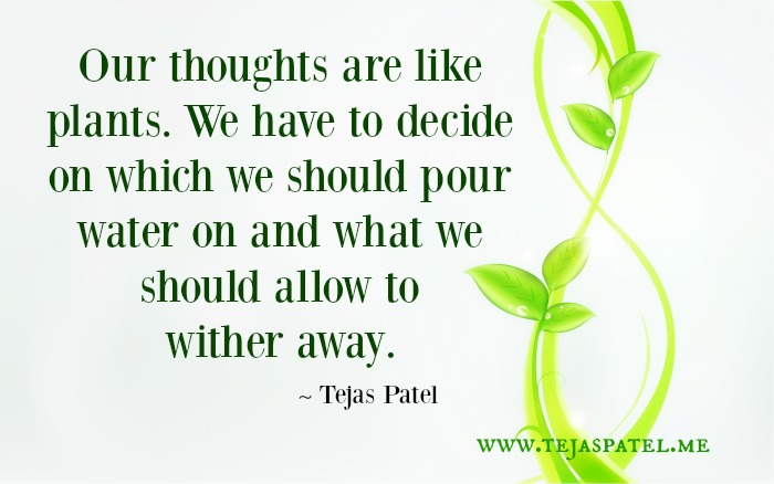 Our thoughts are like plants