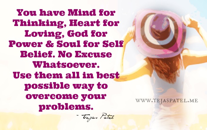 You have mind for thinking & heart for loving